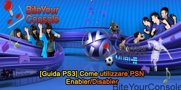 PSN Enabler Disabler Guida Tutorial BYC